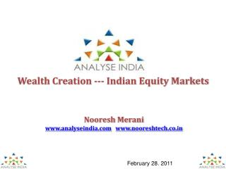 Wealth Creation --- Indian Equity Markets