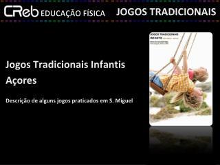 Jogos Tradicionais Infantis Açores Descrição de alguns jogos praticados em S. Miguel