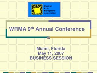 Miami, Florida May 11, 2007  BUSINESS SESSION