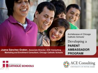 Archdiocese of Chicago Catholic Schools� Developing a  Parent Ambassador  Program