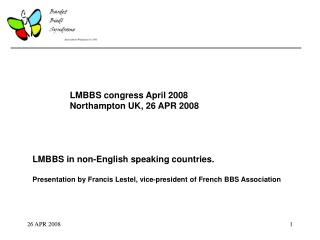 LMBBS congress April 2008 Northampton UK, 26 APR 2008