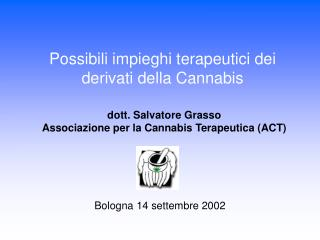 Possibili impieghi terapeutici dei derivati della Cannabis