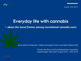 Everyday life with cannabis  -  about the moral frames among recreational cannabis users