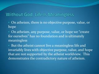 Without God, Life Is Meaningless