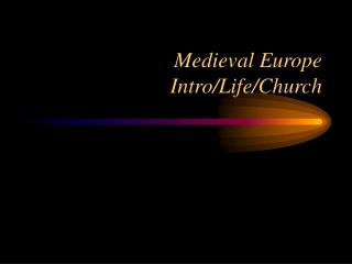 Medieval Europe Intro