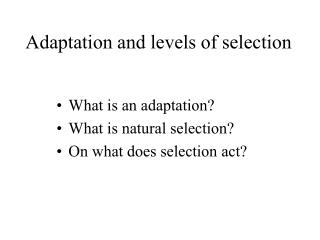 Adaptation and levels of selection