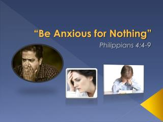 """Be Anxious for Nothing"""