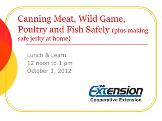 Canning Meat, Wild Game, Poultry and Fish Safely  (plus making safe jerky at home)