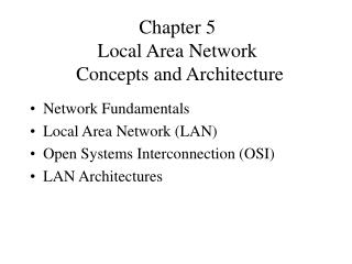 Chapter 5 Local Area Network  Concepts and Architecture