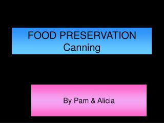 FOOD PRESERVATION  Canning