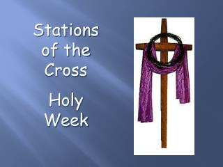 Stations of the Cross Holy Week