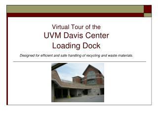 Virtual Tour of the UVM Davis Center Loading Dock