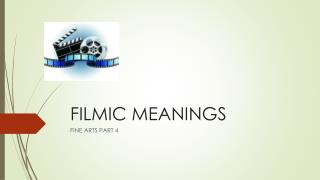 FILMIC MEANINGS