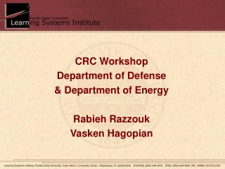 CRC Workshop Department of Defense  & Department of Energy Rabieh Razzouk Vasken Hagopian