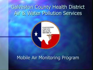 Galveston County Health District     Air & Water Pollution Services