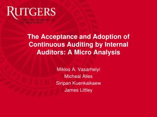 The Acceptance and Adoption of Continuous Auditing by Internal Auditors: A Micro Analysis
