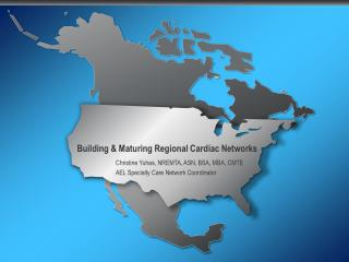 Building & Maturing Regional Cardiac Networks