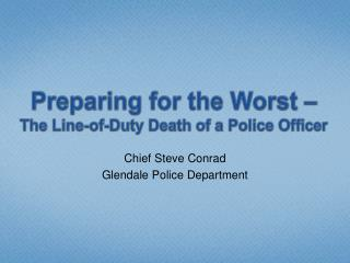 Preparing for the Worst –  The Line-of-Duty Death of a Police Officer