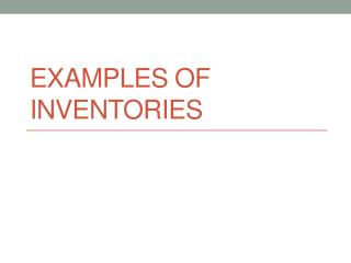 Examples of inventories