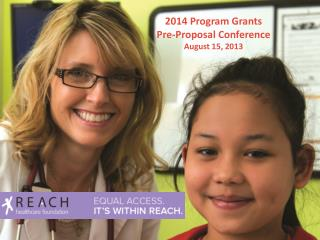 2014 Program Grants Pre-Proposal Conference August 15, 2013