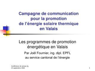 Campagne de communication  pour la promotion  de l��nergie solaire thermique en Valais