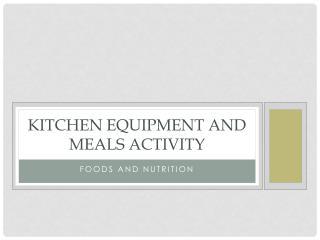 Kitchen Equipment and Meals Activity