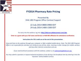 FY2014 Pharmacy Rate Pricing Presented By DHA  UBO Program Office Contract Support