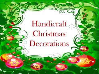 Handicraft Christmas Decorations