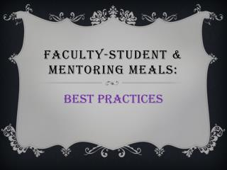 Faculty-Student & Mentoring Meals: