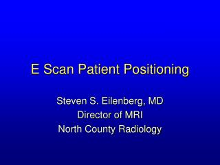 E Scan Patient Positioning