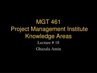 MGT 461   Project Management Institute Knowledge Areas
