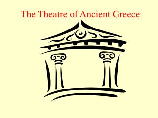 The Theatre of Ancient Greece