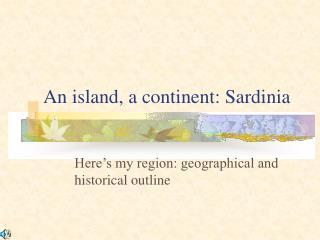 An island, a continent: Sardinia