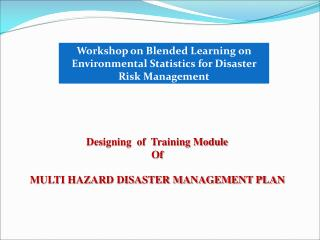 Designing  of  Training Module Of  MULTI HAZARD DISASTER MANAGEMENT PLAN
