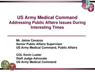 US Army Medical Command Addressing Public Affairs Issues During Interesting Times