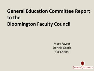 General Education Committee Report to the Bloomington Faculty Council