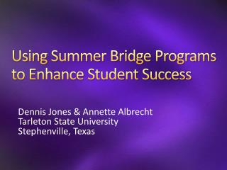 Using Summer Bridge Programs to Enhance Student Success