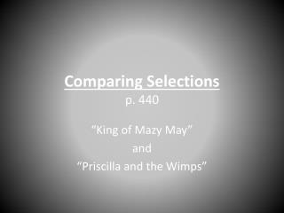 Comparing Selections p . 440