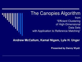 Andrew McCallum, Kamal Nigam, Lyle H. Unger Presented by Danny Wyatt