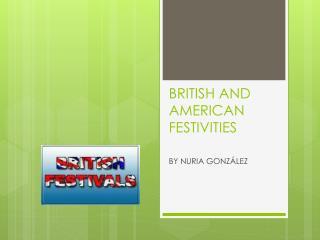 BRITISH AND AMERICAN FESTIVITIES