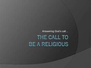 The Call to be a religious