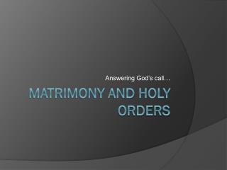 Matrimony and Holy Orders