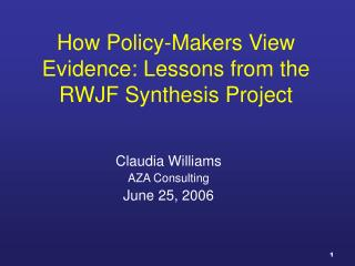 How Policy-Makers View Evidence: Lessons from the RWJF Synthesis Project