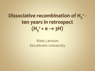 Dissociative recombination of  H 3 +  - ten  years  in  retrospect ( H 3 +  + e   3H )