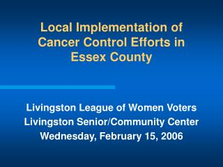 Local Implementation of Cancer Control Efforts in Essex County