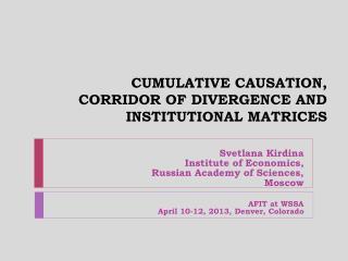 CUMULATIVE CAUSATION,  CORRIDOR OF DIVERGENCE AND INSTITUTIONAL MATRICES