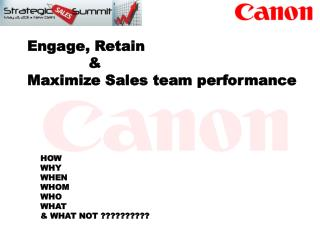 Engage, Retain               &  Maximize Sales team performance
