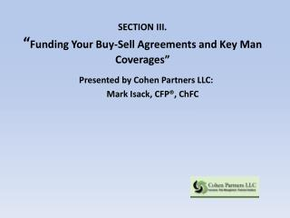 SECTION III. � Funding Your Buy-Sell Agreements and Key Man  Coverages �