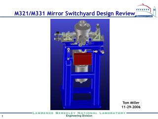 M321/M331 Mirror Switchyard Design Review