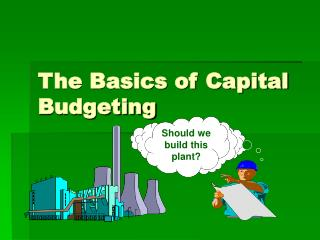 The Basics of Capital Budgeting
